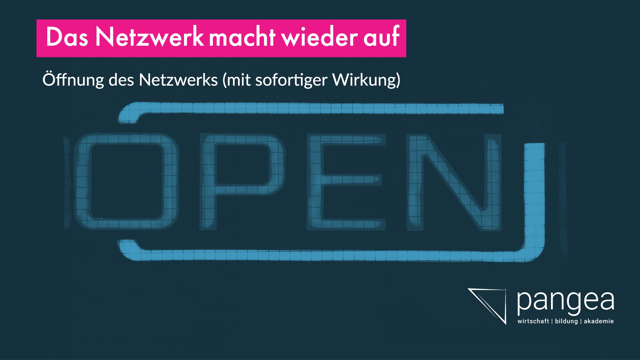 Das Netzwerk macht wieder auf!