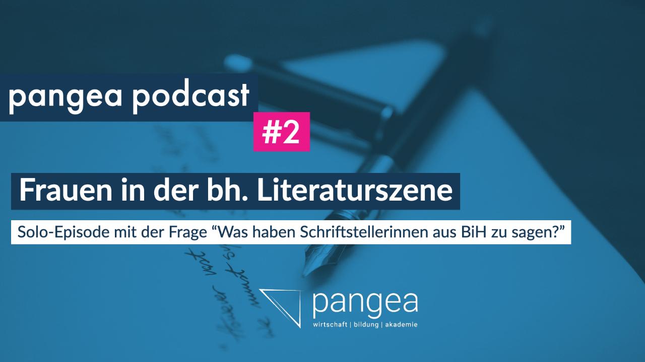 pangea podcast #2 – Was Schriftstellerinnen aus BiH zu sagen haben