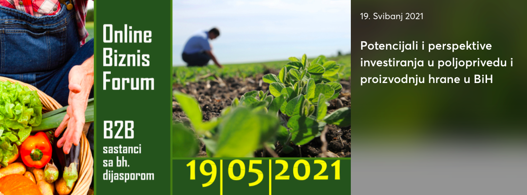 Online Biznis Forum – Potencijali i perspektive investiranja u poljoprivedu i proizvodnju hrane u BiH